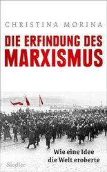 Die Erfindung des Marxismus