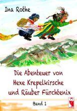 Die Abenteuer von Hexe Krepelkirsche und Räuber Fürchtenix