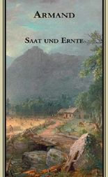 Armands Werke / Saat und Ernte