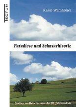 Paradiese und Sehnsuchtsorte