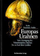 Europas Urahnen. Vom Untergang des Weströmischen Reiches bis zu Karl dem Großen.