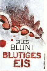 Giles Blunt: Blutiges Eis - Taschenbuch . 2011 ...