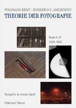 Theorie der Fotografie Band I-IV 1839-1995
