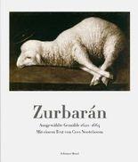 Zurbarán - Ausgewählte Gemälde 1620-1664