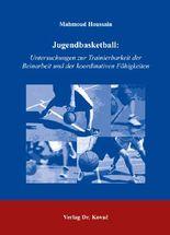 Jugendbasketball: Untersuchungen zur Trainierbarkeit der Beinarbeit und der koordinativen Fähigkeiten
