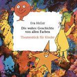 Die wahre Geschichte von allen Farben. Theaterstück für Kinder