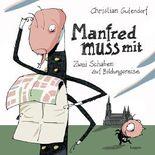 Manfred muss mit