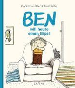 Ben will heute einen Gips!