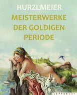 Meisterwerke der goldigen Periode