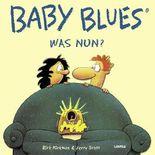 Baby Blues 0: Was Nun?