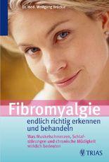 Fibromyalgie - endlich richtig erkennen und behandeln