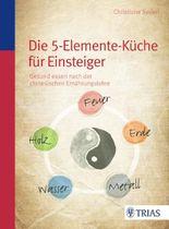 Die Fünf-Elemente-Küche