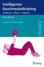Intelligentes Bauchmuskeltraining: Funktionell - effizient - erfolgreich