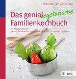 Das genial vegetarische Familienkochbuch