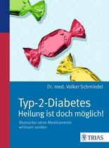 Typ-2-Diabetes - Heilung ist doch möglich!