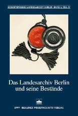 Das Landesarchiv Berlin und seine Bestände