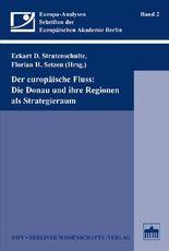 Der europäische Fluss: Die Donau und ihre Regionen als Strategieraum