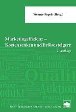 Marketingeffizienz - Kosten senken und Erlöse steigern