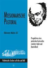Missionarische Pastoral - Perspektiven eines pastoralen Austausches zwischen Indien und Deutschland