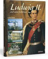 Ludwig II. und seine Schlösser