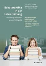 Schulpraktika in der Lehrerbildung Pedagogical field experiences in teacher education