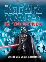Star Wars™ in 100 Szenen - Erlebe das ganze Abenteuer!