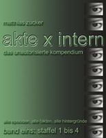 Akte X Intern - Das unautorisierte Kompendium