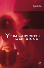 Y - Im Labyrinth der Sinne