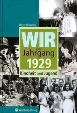 Wir vom Jahrgang 1929 - Kindheit und Jugend
