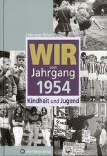 Wir vom Jahrgang 1954 - Kindheit und Jugend
