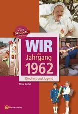 Wir vom Jahrgang 1962 - Kindheit und Jugend