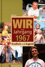 Wir vom Jahrgang 1967 - Kindheit und Jugend