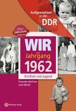 Aufgewachsen in der DDR - Wir vom Jahrgang 1962 - Kindheit und Jugend