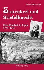 Stutenkerl und Stiefelknecht - Eine Kindheit in Lippe 1938-1945