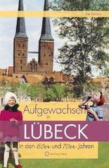 Aufgewachsen in Lübeck in den 60er und 70er Jahren