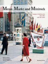 Messe, Markt und Minirock: Leipzig in Farbfotos der 50er, 60er, und der 70er Jahre