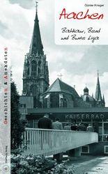 Aachen - Geschichten und Anekdoten: Bahkauv, Bend und Bunte Liga