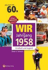 Wir vom Jahrgang 1958 - Kindheit und Jugend: 60. Geburtstag