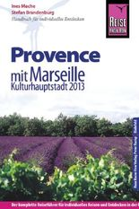 Reise Know-How Provence Mit Marseille, Kulturhauptstadt 2013.