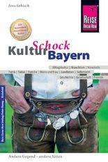 Reise Know-How KulturSchock Bayern