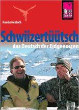 Reise Know-How Sprachführer Schwiizertüütsch - das Deutsch der Eidgenossen