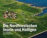 Die Nordfriesischen Inseln und Halligen