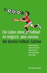Ein Leben ohne Fußball ist möglich, aber sinnlos