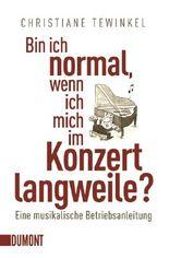 Taschenbücher / Bin ich normal, wenn ich mich im Konzert langweile?