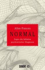 Normal: Gegen die Inflation psychiatrischer Diagnosen
