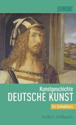 DuMont Schnellkurs Kunstgeschichte Deutsche Kunst