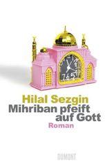 Mihriban pfeift auf Gott