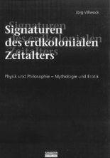 Signaturen des erdkolonialen Zeitalters
