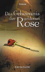 Das Geheimnis der goldenen Rose