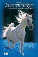 Pferde, Freunde fürs Leben. Sternentänzer / Sternentänzer